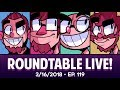Roundtable Live! - 3/16/2018 (Ep. 119)
