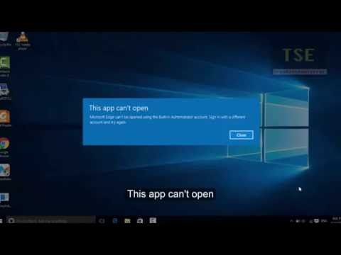 How to fix 'This app can't open' Microsoft Edge can't be opened in Built-in Administrator account