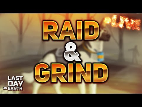 RAIDING AND GRINDING! - Last Day On Earth: Survival LIVESTREAM
