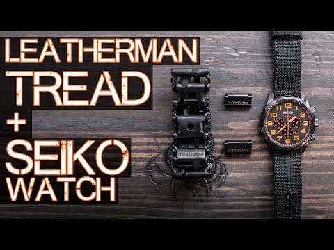 Leatherman Tread + Seiko + Chronolinks - Tactical bracelet/watch band - Gimmick or Useful?