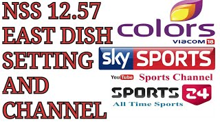 57 EAST NSS12 DISH SETTING & CHANNELS LIST  FREE DISH TIPS