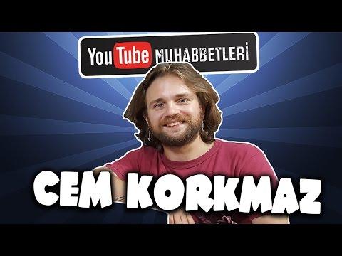 CEM KORKMAZ - YouTube Muhabbetleri #26
