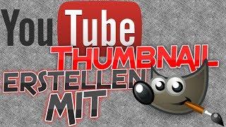 YouTube Thumbnail mit Gimp 2.8 erstellen (Tutorial) [GERMAN/DEUTSCH] [HD+]