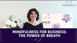Mindfulness for Business: The Power of Breath