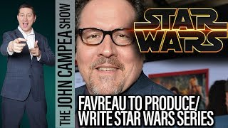 Star Wars Live Action TV Series Coming From Jon Favreau - The John Campea Show
