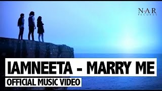 iamNEETA- Marry Me (Official Music Video)