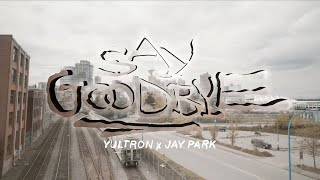 Yultron X Jay Park Ft. Sik-K & Ph-1 - Say Goodbye
