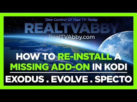 HOW TO RE-INSTALL MISSING ADD-ONS IN KODI - EXODUS, EVOLVE, SPECTO-FORK | Kodi & SPMC Tutorials