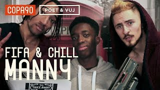 FIFA and Chill with FIFA Manny | Poet & Vuj Present!