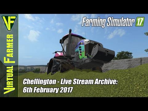 Farming Simulator 17 - Chellington - Live Stream Archive: 6th February 2017