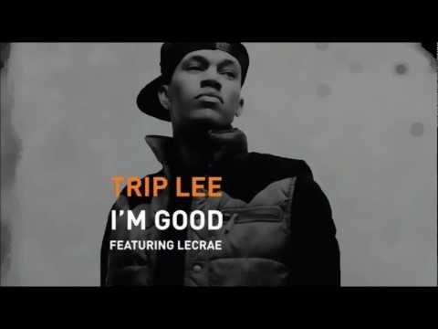 Trip Lee - I'm Good (feat. Lecrae) [prod. by CJ Luzi]