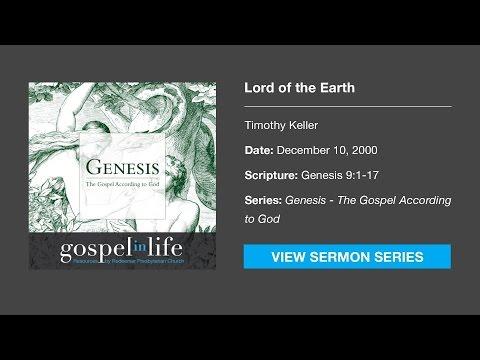 Lord of the Earth – Timothy Keller [Sermon]