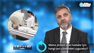 Meme Protezli Hastalarda Hangi Tanı Yöntemi Uygundur?