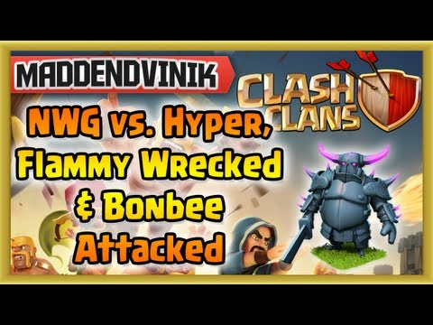 Clash of Clans - NWG vs. Hyper City, Flammy Wrecked, Bonbee Canada Attacked (Gameplay Commentary)
