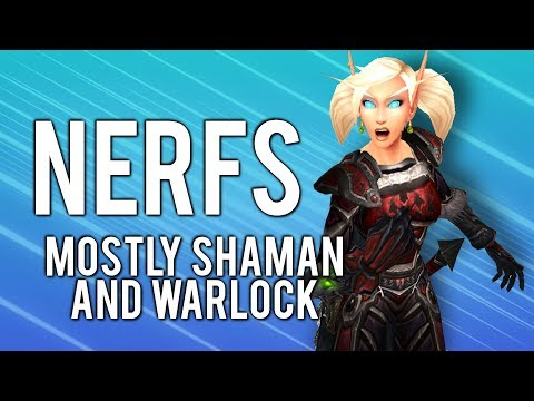 Warlock And Shaman Nerfs In Patch 8.2 - WoW: Battle For Azeroth 8.2