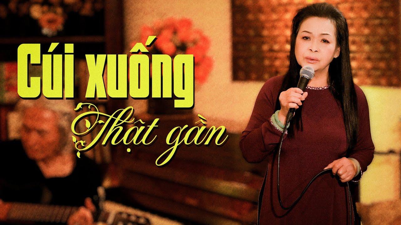 CÚI XUỐNG THẬT GẦN (Sáng Tác: Trịnh Công Sơn) - KHANH LY   OFFICIAL MV