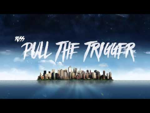Russ - Pull The Trigger 1 Hour