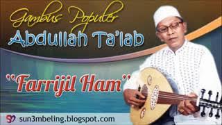 Video Abdullah Ta'lab - Farijil Ham (Gambus) download MP3, 3GP, MP4, WEBM, AVI, FLV Juli 2018