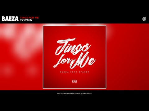 Baeza - Tings for Me (Audio) (feat. Stacey)