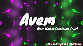 Alan Walker - Avem (The Aviation Theme) || Music lyrics Nation