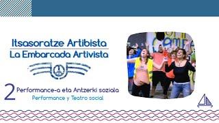 Embarcada artivista: Teatro social (2) / Itsasoratze artibista: Antzerki soziala (2)