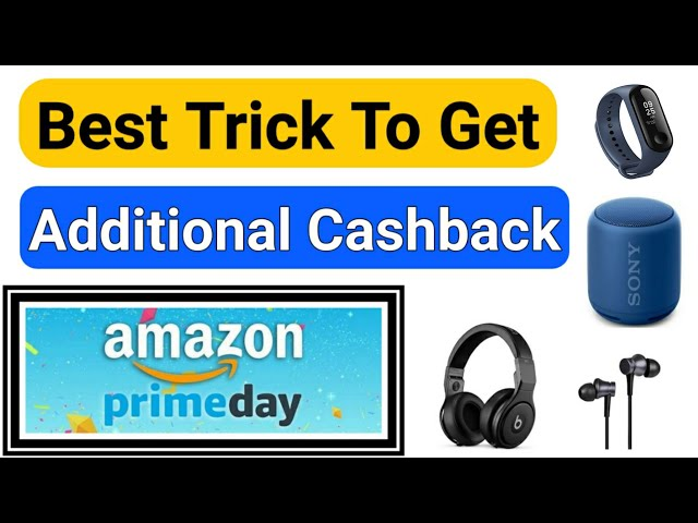 Amazon Prime Day Sale Best Trick To Get Additional Cashback On Shopping || Amazon Prime Sale Deals