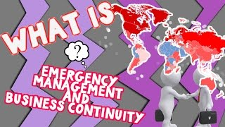 What is Emergency Management and Business Continuity