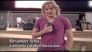 Testimonio Alexander Acha, cantante catolico mexicano