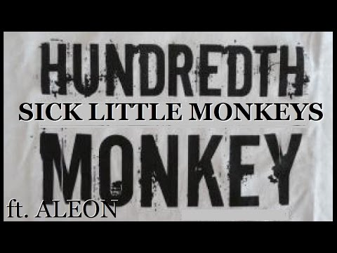 Sick little monkeys - Hundredth Monkey ft. Aleon