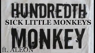 HUNDREDTH MONKEY | Sick little monkeys ft. Aleon