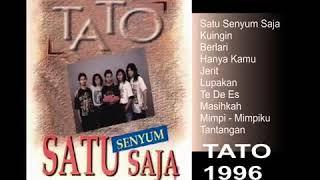 TATO - SATU SENYUM SAJA 1996 FULL ALBUM