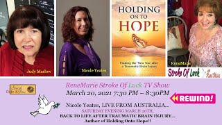Nicole Yeates - LIVE FROM AUSTRALIA...Holding Onto Hope - ReneMarie Stroke Of Luck TV Show 3-20-21