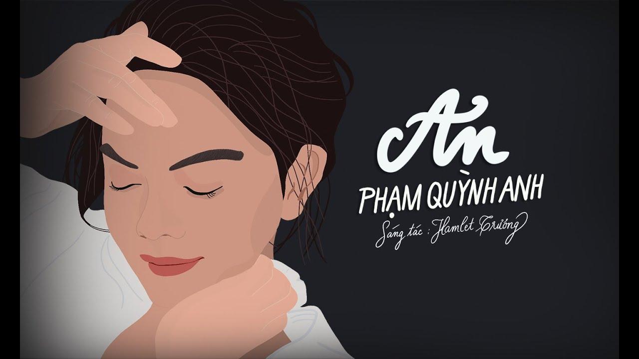 Download Phạm Quỳnh Anh   AN (composer: Hamlet Trương)