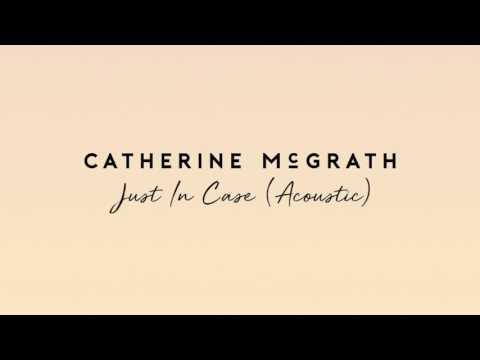 Catherine McGrath - Just In Case | Acoustic