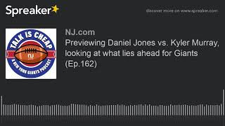 Previewing Daniel Jones vs. Kyler Murray, looking at what lies ahead for Giants (Ep.162)