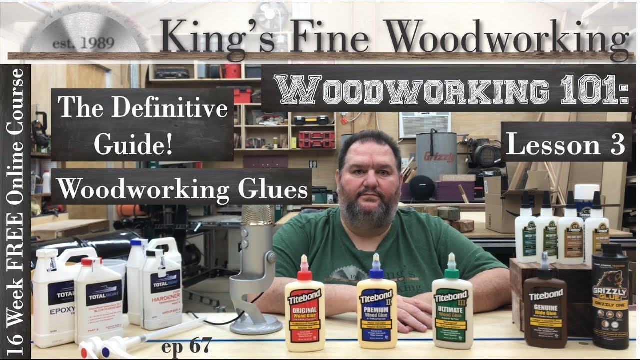 67 – Definitive Guide to GLUE for Woodworkers Woodworking 101 lesson 3