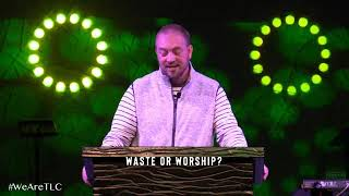 Waste or Worship?
