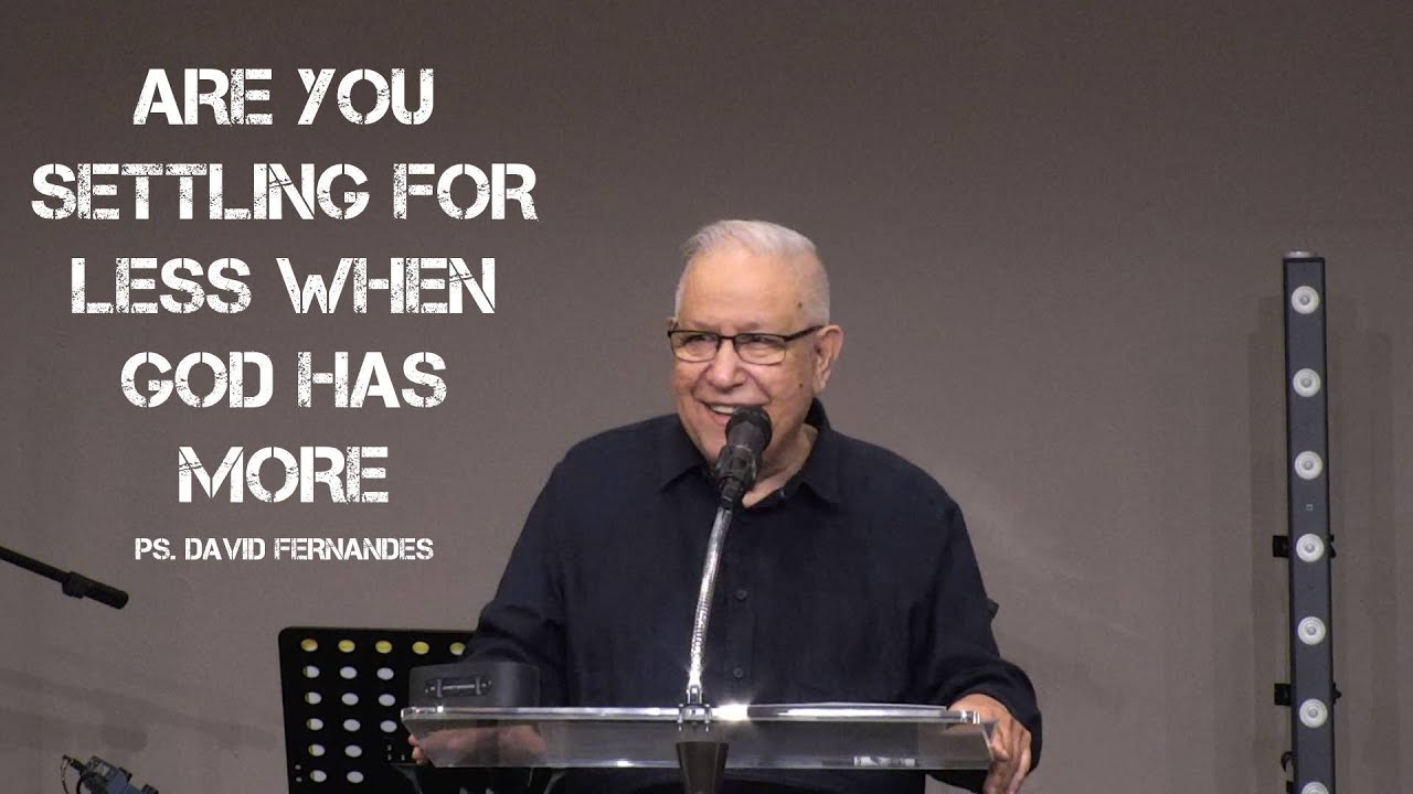 Are You Settling For Less When God Has More | Pastor David Fernandes (17-01-2021)