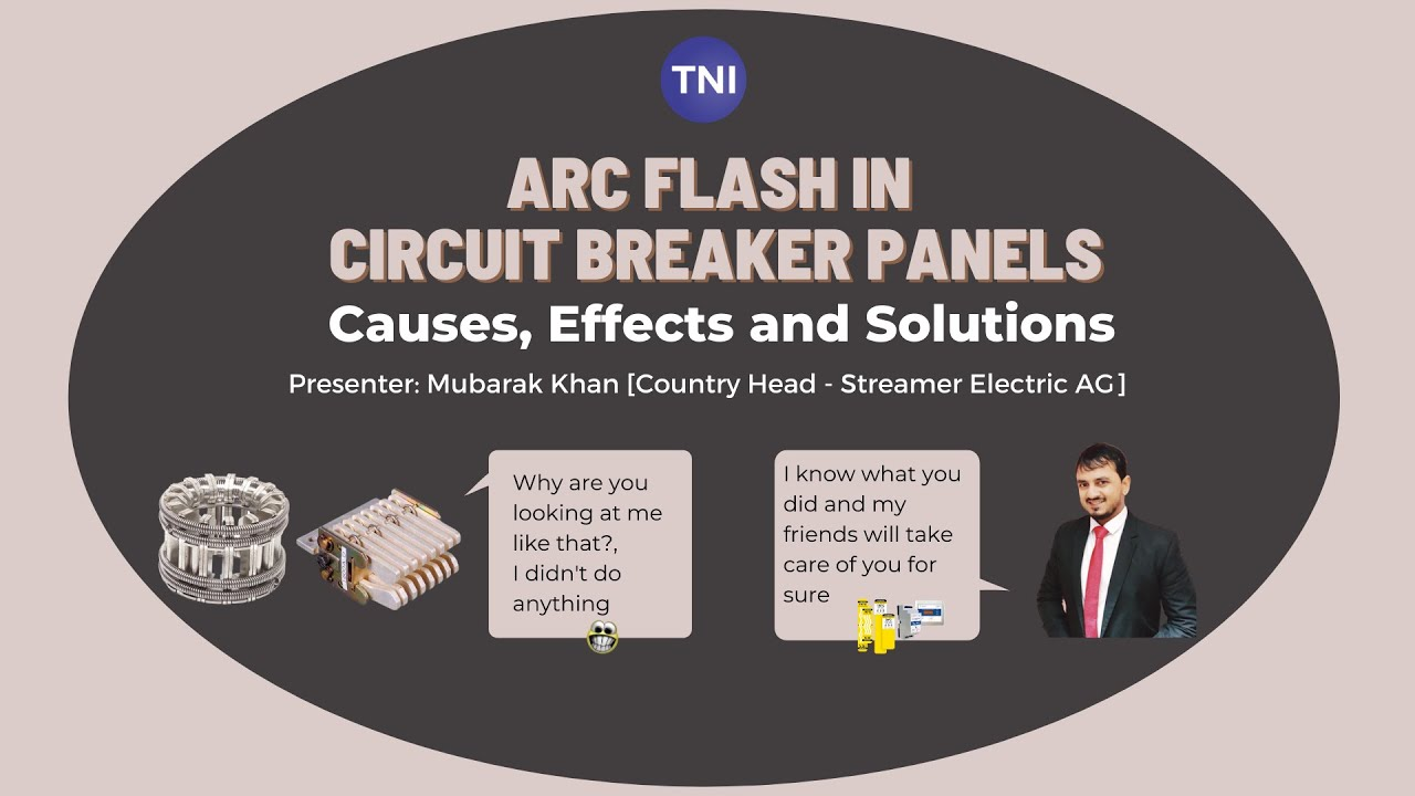 Arc Flash in Circuit Breaker Panels - Causes, Effects and  Solutions