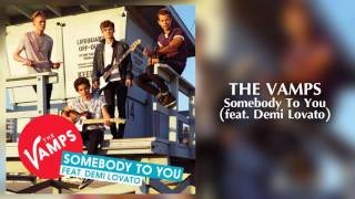 The Vamps - Somebody To You (feat. Demi Lovato) - Studio Version