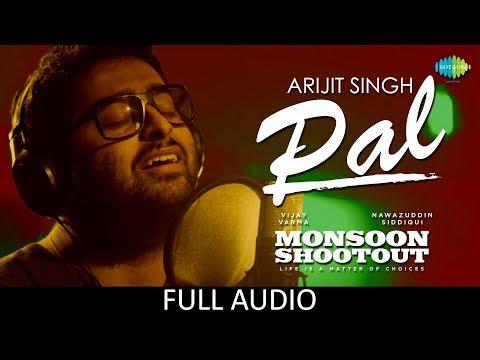 Pal   Full Audio   Feat. Arijit Singh   Nawazuddin Siddiqui   Monsoon Shootout   Rochak Kohli