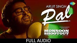 Pal  Full Audio  Feat Arijit Singh  Nawazuddin Siddiqui  Monsoon Shootout  Rochak Kohli