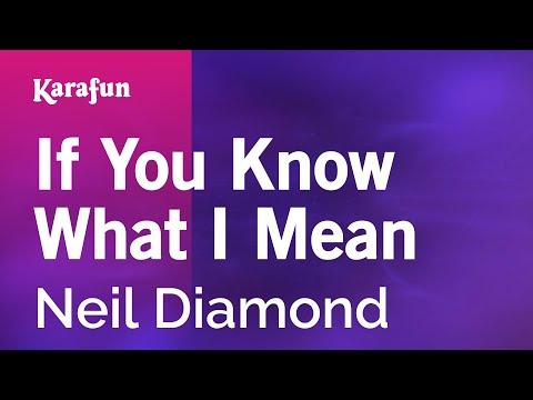 Karaoke If You Know What I Mean - Neil Diamond *