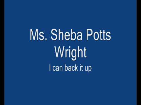 Ms. Sheba Potts Wright.- I can back it up