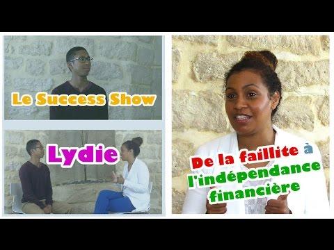 Le Success Show Ep 8: Lydie Payet (de la faillite à l'indépendance financière)