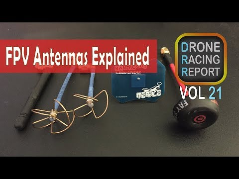 FPV Drone Antennas Explained | Drone Racing Report | Vol 21