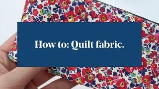 How To: Quilt Fabric