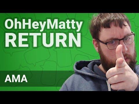 OhHeyMatty Return AMA