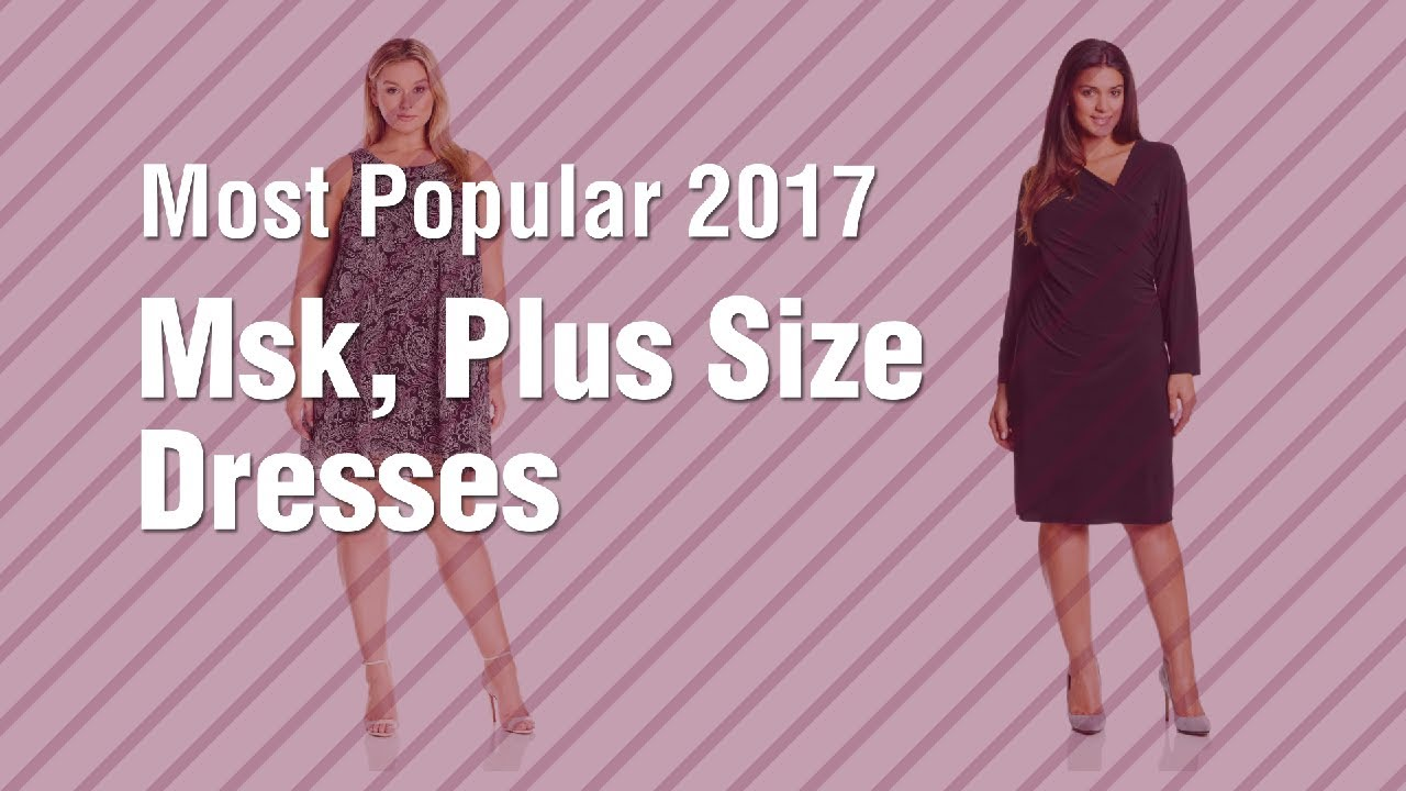 Msk Plus Size Dresses Most Popular 2017 Youtube