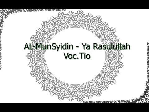Rindu Rosul - Al-Munsyidin Voc.Tio Lirik (Ya Rasulullah Salamun Alaik)